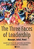 img - for The Three Faces of Leadership: Manager, Artist, Priest by Mary Jo Hatch (2004-12-27) book / textbook / text book