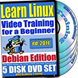 Learn Linux Systems for a Beginner Video Training and Two Certification Exams Bundle, Debian Edition. 5-disc DVD Set, Ed.2011