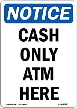 Cash Only ATM Here SignHeavy Duty Sign or Label OSHA Notice