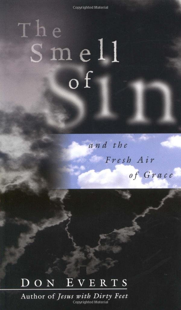 Read Online The Smell of Sin: and the Fresh Air of Grace pdf epub