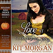 Love at Harvest Moon: Holiday Mail-Order Brides, Book 7 | Kit Morgan