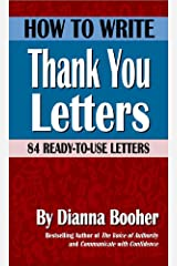 How to Write Thank You Letters: 84 Ready-to-Use Letters Kindle Edition