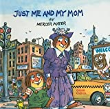 Just Me and My Mom, Mercer Mayer, 0780775597