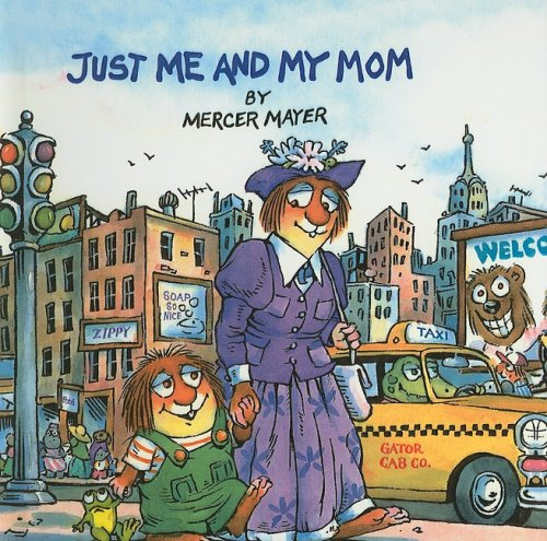 Download Just Me and My Mom (Mercer Mayer's Little Critter (Pb)) pdf
