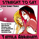 Straight to Gay | Yamila Abraham