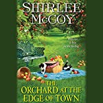 The Orchard at the Edge of Town: An Apple Valley Novel, Book 3 | Shirlee McCoy