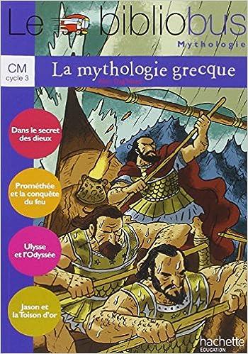 Le Bibliobus N 31 Cm La Mythologie Grecque Livre De L Eleve Ed 2010 Le Bibliobus 31 French Edition Dag Naud Alain 9782011175076 Amazon Com Books