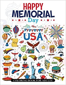 Amazon Com Happy Memorial Day Coloring Book For Adults Memorial