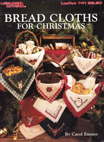 Bread Cloths for Christmas By Carol Emmer Cross Stitch Patterns By Leisure Arts Leaflet 741