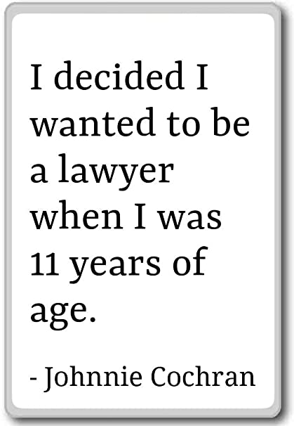 Amazoncom I Decided I Wanted To Be A Lawyer When I Wa Johnnie