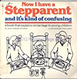 Now I Have a Step-Parent, and It's Kind of Confusing, Janet S. Stenson, 0380465167