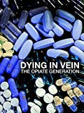 Dying in Vein: The Opiate Generation