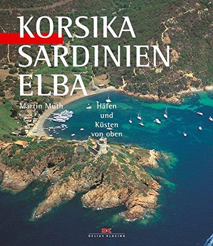 Korsika, Sardinien, Elba: Häfen und Küsten von oben