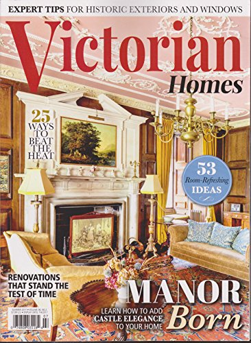 Victorian Homes Magazine Summer 2017 Victorian Homes Magazine