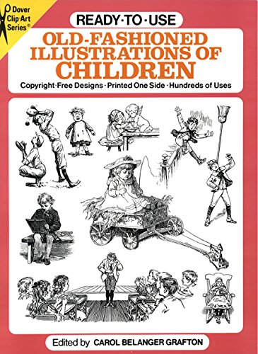 Old Fashioned Illustrations (Ready-to-Use Old-Fashioned Illustrations of Children (Dover Clip Art Ready-to-Use))
