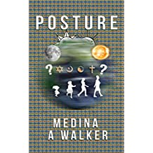 Posture: A precious guide to finding balance, harmony, inner peace, health and wellness by practicing the right posture (Posture, Inner Peace, Balance, ... Happiness, Health, Joy, Wellness Book 1)
