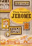 They Came to Jerome, Herbert V. Young, 0962100013