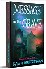 MESSAGE in the GRAVE: A paranormal suspense thriller with a touch of romance (Messages of Murder Book 3) Kindle Edition