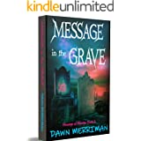 MESSAGE in the GRAVE: A paranormal suspense thriller with a touch of romance (Messages of Murder Book 3)