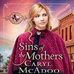 Sins of the Mothers: Texas Romances, Volume 4 | Caryl McAdoo