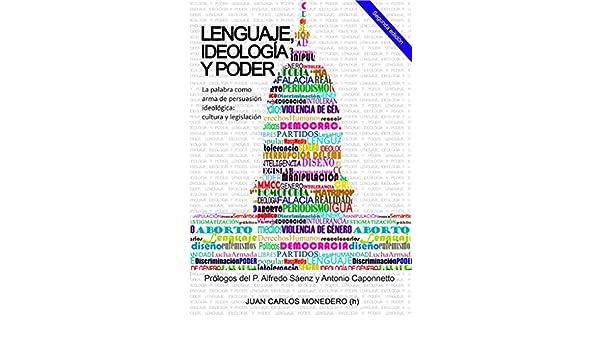 Lenguaje, Ideología y Poder: La palabra como arma de ...