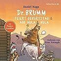 Dr. Brumm feiert Geburtstag/Dr. Brumm auf Hula Hula (Dr. Brumm) Hörspiel von Daniel Napp Gesprochen von: Peter Kaempfe