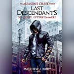 De sidste efterkommere (Assassin's Creed - Last Descendants 1)   Matthew J. Kirby