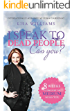 I Speak to Dead People : Can You?