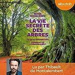 La vie secrète des arbres : Ce qu'ils ressentent - Comment ils communiquent | Peter Wohlleben