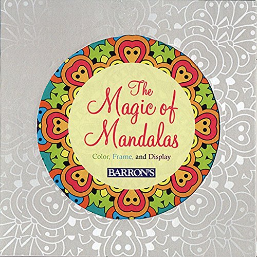 (The Magic of Mandalas: Color, Frame & Display (Color Magic to Frame & Display))