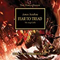 Fear to Tread: The Horus Heresy, Book 21 Audiobook by James Swallow Narrated by Gareth Armstrong