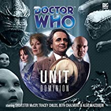 Doctor Who - UNIT Dominion Audiobook by Nicholas Briggs, Jason Arnopp Narrated by Sylvester McCoy, Alex Macqueen, Tracey Childs, Beth Chalmers, Sophie Aldred
