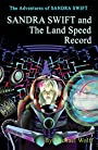 Sandra Swift and the Land Speed Record (The Adventures of Sandra Swift Book 3)