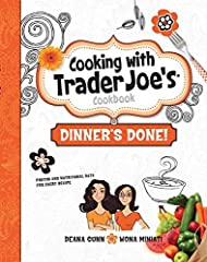 """What's for dinner?    Trader Joe's ingredients to the rescue, with all the fixings for making meals in a snap. From the authors of the bestselling original """"Cooking with All Things Trader Joe's"""" cookbook, comes this collection of easy dinner ..."""