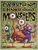 Everything I Know about Monsters, Tom Lichtenheld, 068984381X