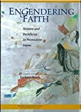img - for Engendering Faith: Women and Buddhism in Premodern Japan (Michigan Monograph Series in Japanese Studies) book / textbook / text book