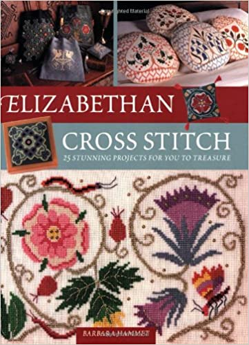 Elizabethan Cross Stitch 25 Stunning Projects For You To Treasure