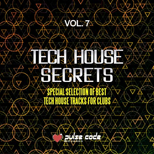 Tech House Secrets, Vol. 7 (Special Selection of Best Tech House Tracks for Clubs)