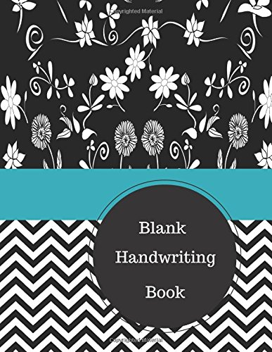 Blank Handwriting Book: Improving Cursive Handwriting Worksheets. Large 8.5 in by 11 in Notebook Journal 100 Pages