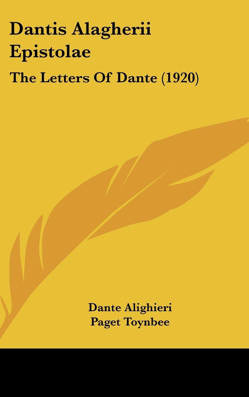 Dantis Alagherii Epistolae: The Letters Of Dante (1920) pdf epub