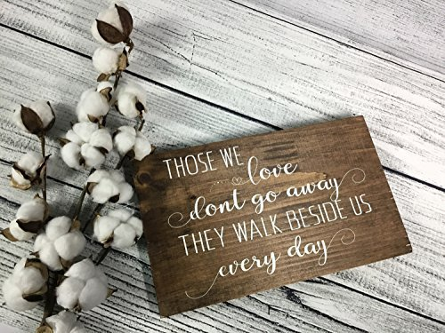 Ruskin352 Those we love dont go away They walk beside us everyday Remembrance Gift Memorial Sign Sympathy Quote Memorial Plaque Condolences 7.25 x 12inch