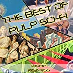 The Best of Pulp Sci-Fi: Volume 1, 1952-1955 | Brian Killavey (editor)