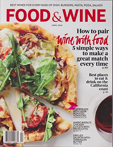Food amp Wine 2014 Magazine HOW TO PAIR WINE WITH FOOD Flatbreads With HerbRoasted Tomatoes GRILLED SALMON WITH TARRAGON BUTTER