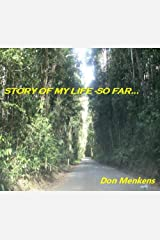 STORY OF MY LIFE ---SO FAR... Kindle Edition