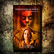 Werewolves of Shade: Beautiful Immortals Complete Series One | Tim O'Rourke