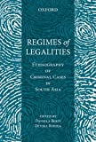 Regimes of Legalities: Ethnography of Criminal Cases in South Asia, Bordia, Devika and Berti, Daniela, 0199456747