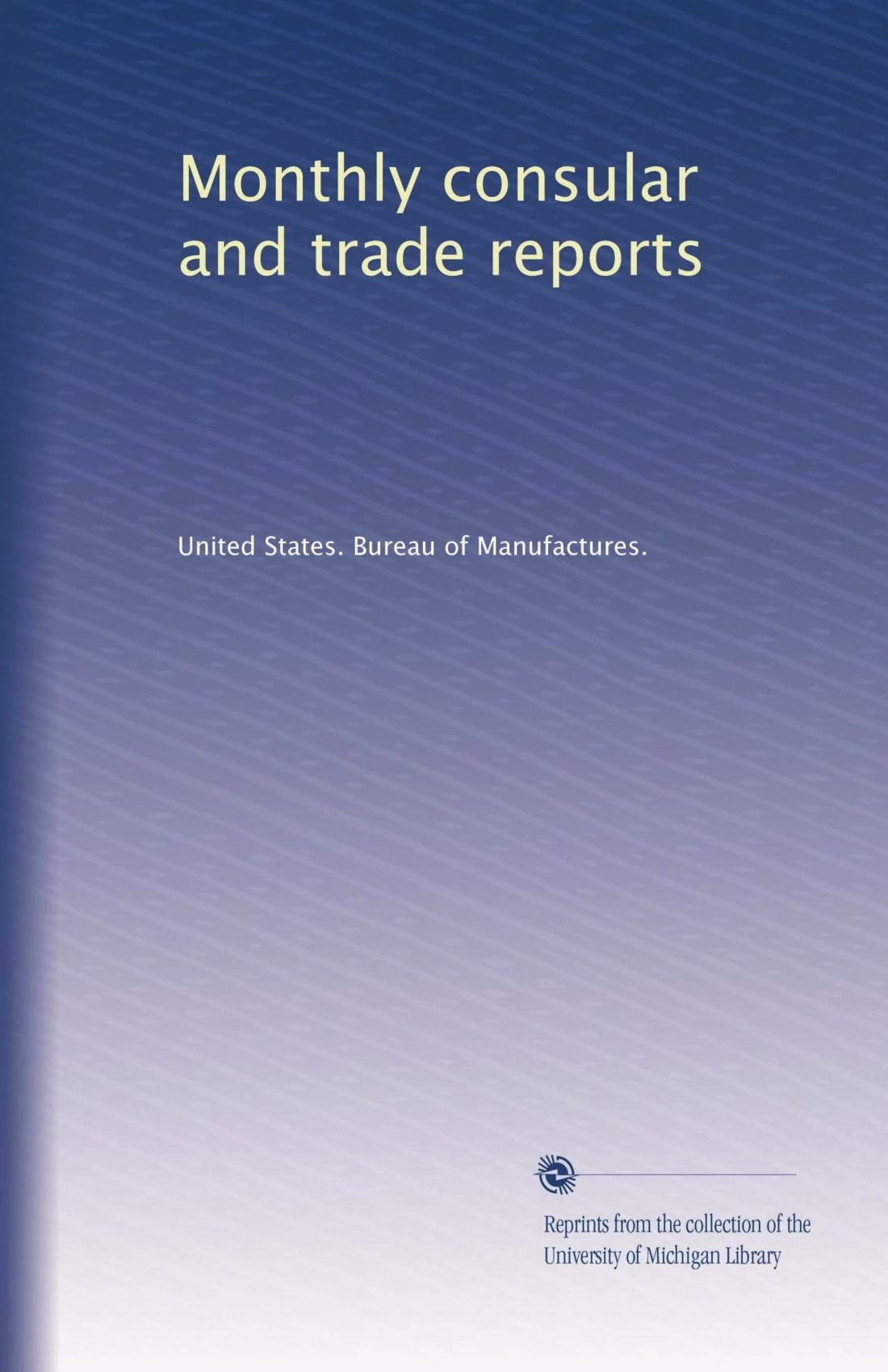Monthly consular and trade reports (Volume 67) ebook