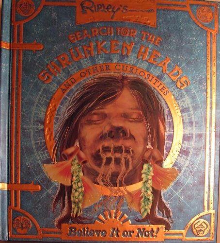 Ripley's Search for the Shrunken Heads (Believe it or not!) by Robert Ripley (2009) Hardcover]()