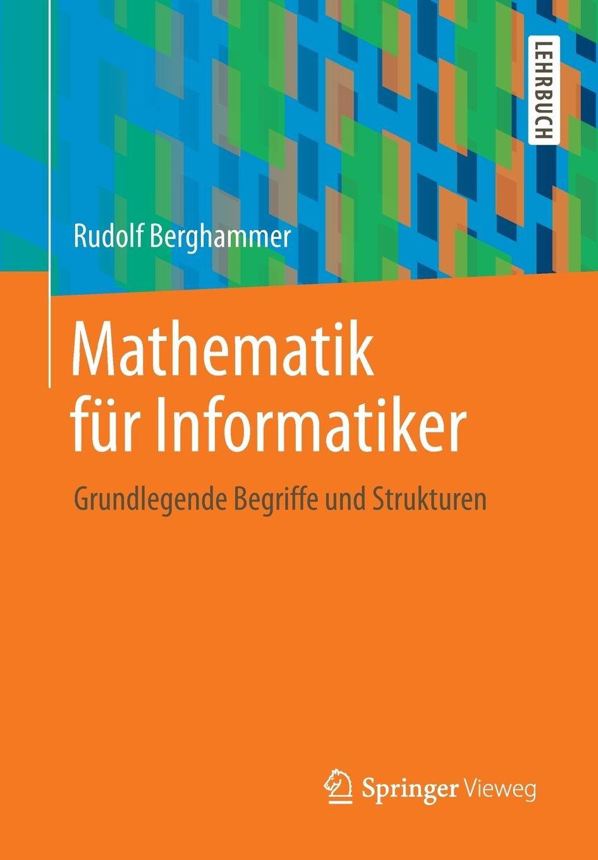 Mathematik für Informatiker: Grundlegende Begriffe und Strukturen (German Edition) ebook
