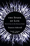 The Spark of Life – Electricity in the Human Body